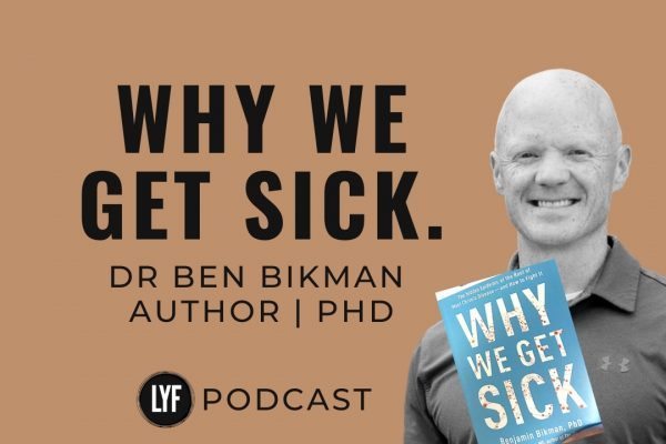 "LYF PODCAST | Insulin Resistance | Ben Bikman | ""Why We Get Sick"""