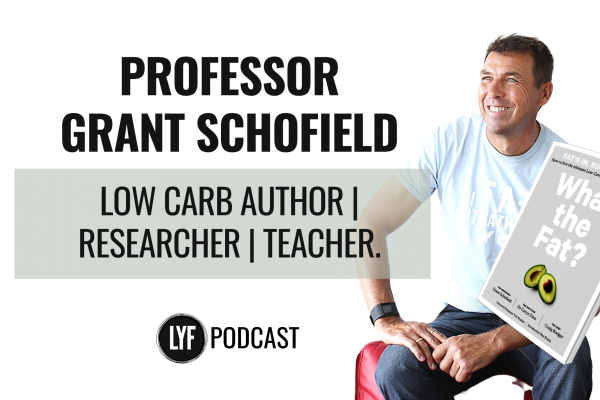 Prof Grant Schofield | Low Carb Metabolic Health | LFY Podcast
